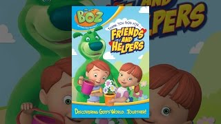 BOZ: Friends and Helpers