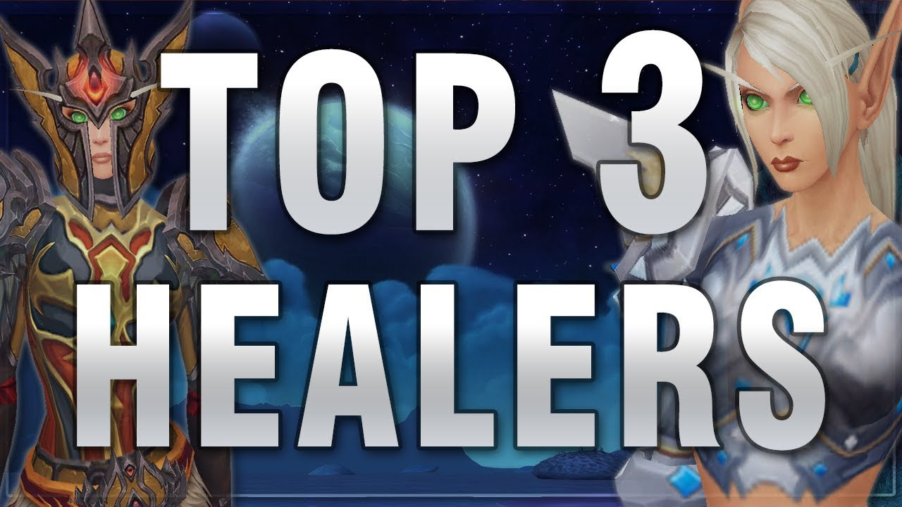 Legion 7 3 5 Best Healers In Pvp Which Class To Pick Youtube