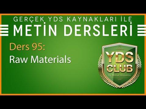 YDS Metin Dersleri 95 - Raw Materials
