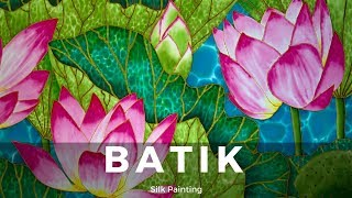 BATIK SILK PAINTING WITH JEAN-BAPTISTE - FINE ART -  LOTUS FLOWER