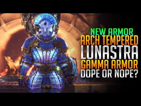 Arch Tempered Lunastra Gamma Armor Review! Dope or Nope Monster Hunter World