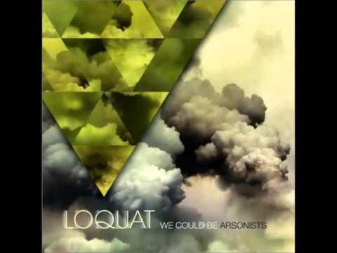 Loquat - Up Late