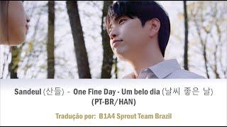 [pt-br/ han] sandeul (산들) - one fine day / um belo dia (날씨 좋은 날)