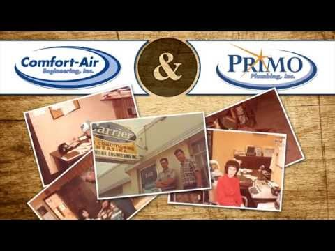 Comfort Air Engineering and Primo Plumbing: Engineering Your Comfort For Life