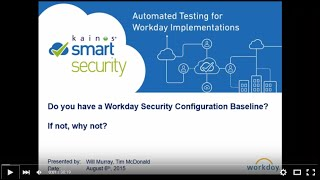 You can rewatch our webinar recording here, from august 6th session. this session includes a demo showing the power of smart in testing your workday security baseline.