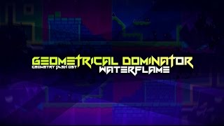 Waterflame - Geometrical Dominator (Geometry Dash OST)