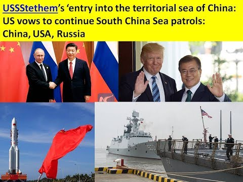 USSStethem's 'entry into territorial sea of China: US South China Sea patrols: China, USA, Russia