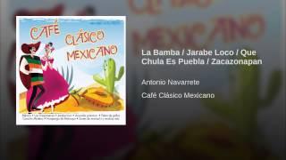 La Bamba / Jarabe Loco / Que Chula Es Puebla / Zacazonapan