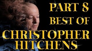 Best of Christopher Hitchens Arguments And Comebacks Part 8