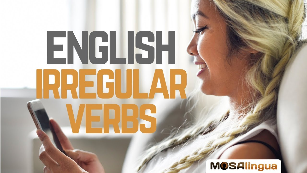 Verbes Irreguliers Anglais Liste Des Verbes Astuces D Apprentissage