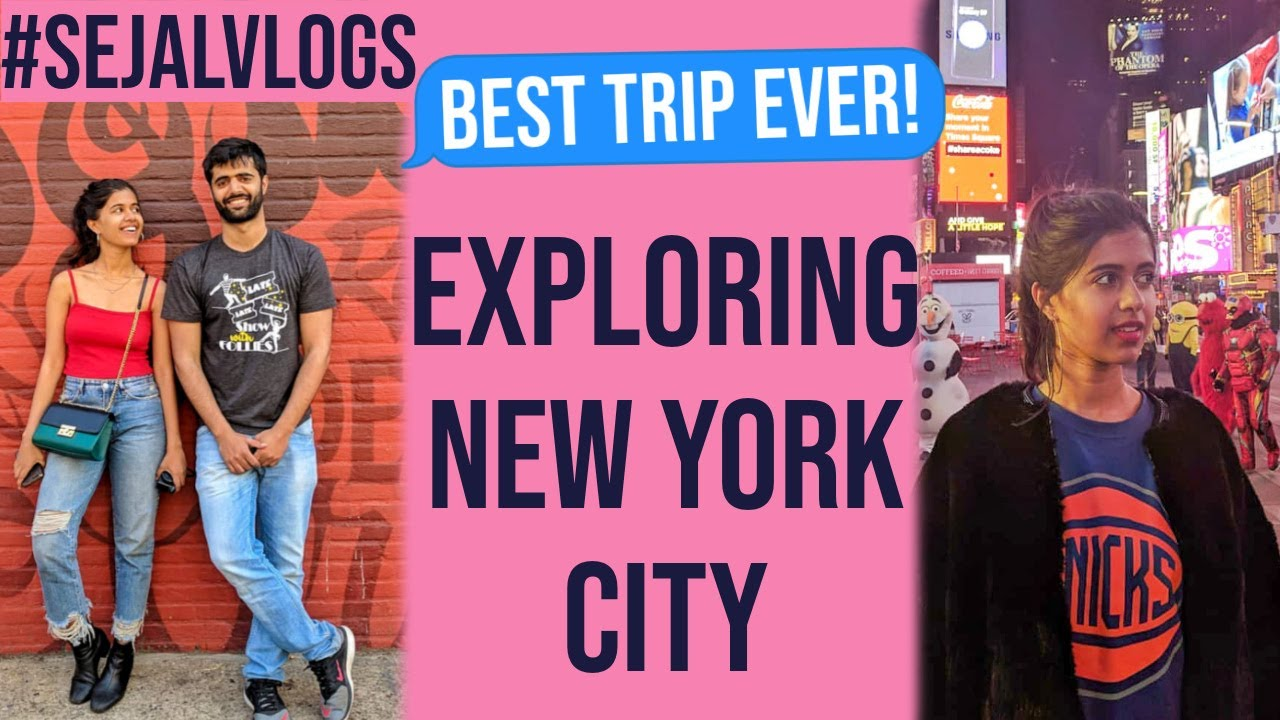 The BEST TRIP OF MY LIFE: NYC with my Brother | Sejal Kumar