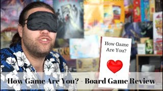 How Game Are You? - Relationship Card Game Review