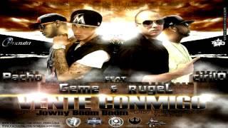 Rugel & Geme Ft. Pacho & Cirilo - Vente Conmigo (Original) (Con Letra) ★REGGAETON 2013★ IPAUTA