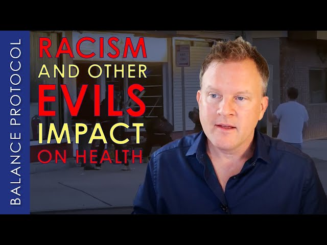 Racism and Other Evils Impact On Health