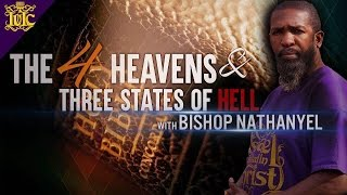 IUIC: The 4 Heavens and The Three States Of Hell With Bishop Nathanyel!!!