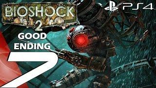 BioShock 2 Remastered (PS4) - Gameplay Walkthrough Part 7 - Final Area & Good Ending 1080P 60FPS