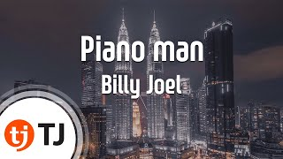[TJ노래방] Piano man - Billy Joel / TJ Karaoke