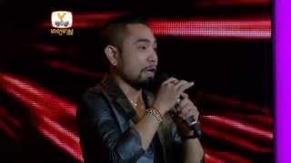 The Voice Cambodia - វង្ស ដារ៉ារតនា - កូនប្រុសខុសហើយ - 3 Aug 2014