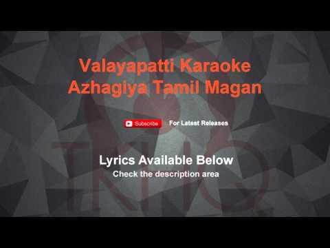 Valayapatti Karaoke Azhagiya Tamil Magan Karaoke