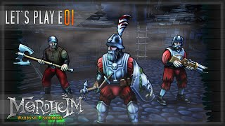 Mordheim: Warband Skirmish - Let's Play E01 - Introduction and Gameplay - [v0.1.0.62 ALPHA]