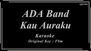 Ada Band - Kau Auraku (Original Key) Karaoke   Ayjeeme