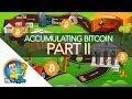 Bitcoin I Roadmap to Accumulating A Lot!!!!!! Part II