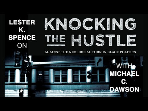 2.24.16 | Knocking the Hustle: Lester K. Spence in conversation with Michael  Dawson