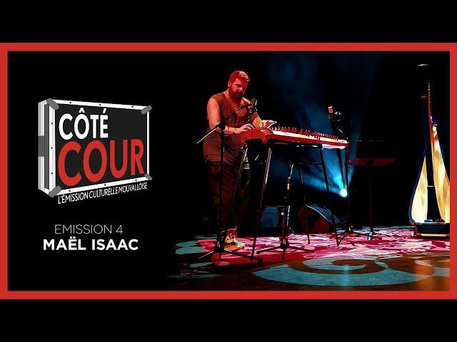 CôTé Cour #4, l'émission CULTURELLE mouvalloise 🎶 : Découvrez Maël Isaac