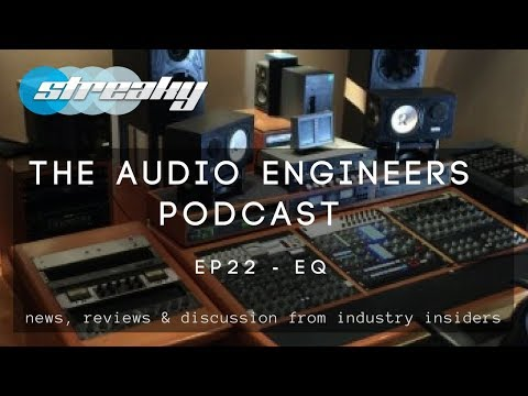 EQ FOR MIXING AND MASTERING - AUDIO ENGINEERS PODCAST EP22