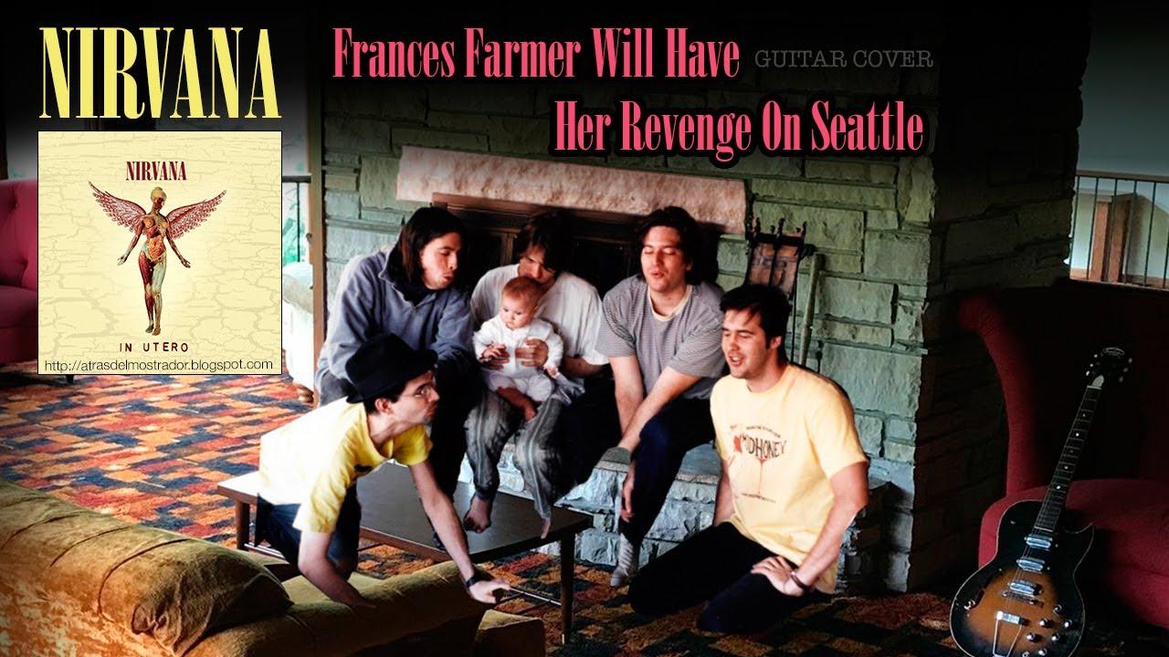 Nirvana: Frances Farmer Will Have Her Revenge on Seattle (Guitar Cover)