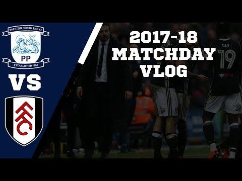 LAST MINUTE LIMBS | Preston vs Fulham | 2017/18 MATCHDAY VLOG #28