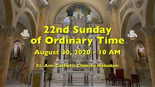 22nd SUNDAY in ORDINARY TIME AUGUST 30, 2020 at 10 AM