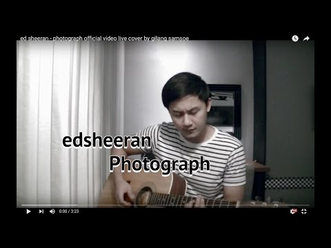 ed sheeran - photograph official video live cover by gilang samsoe