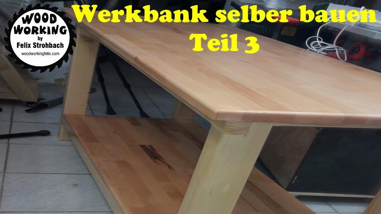 Werkbank selber bauen teil 3 werkbank selberbauen youtube - Werkbank selber bauen youtube ...