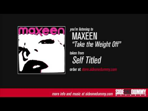 maxeen take the weight off