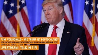 Fünf vor Donald – Wie Trump ist Deutschland?