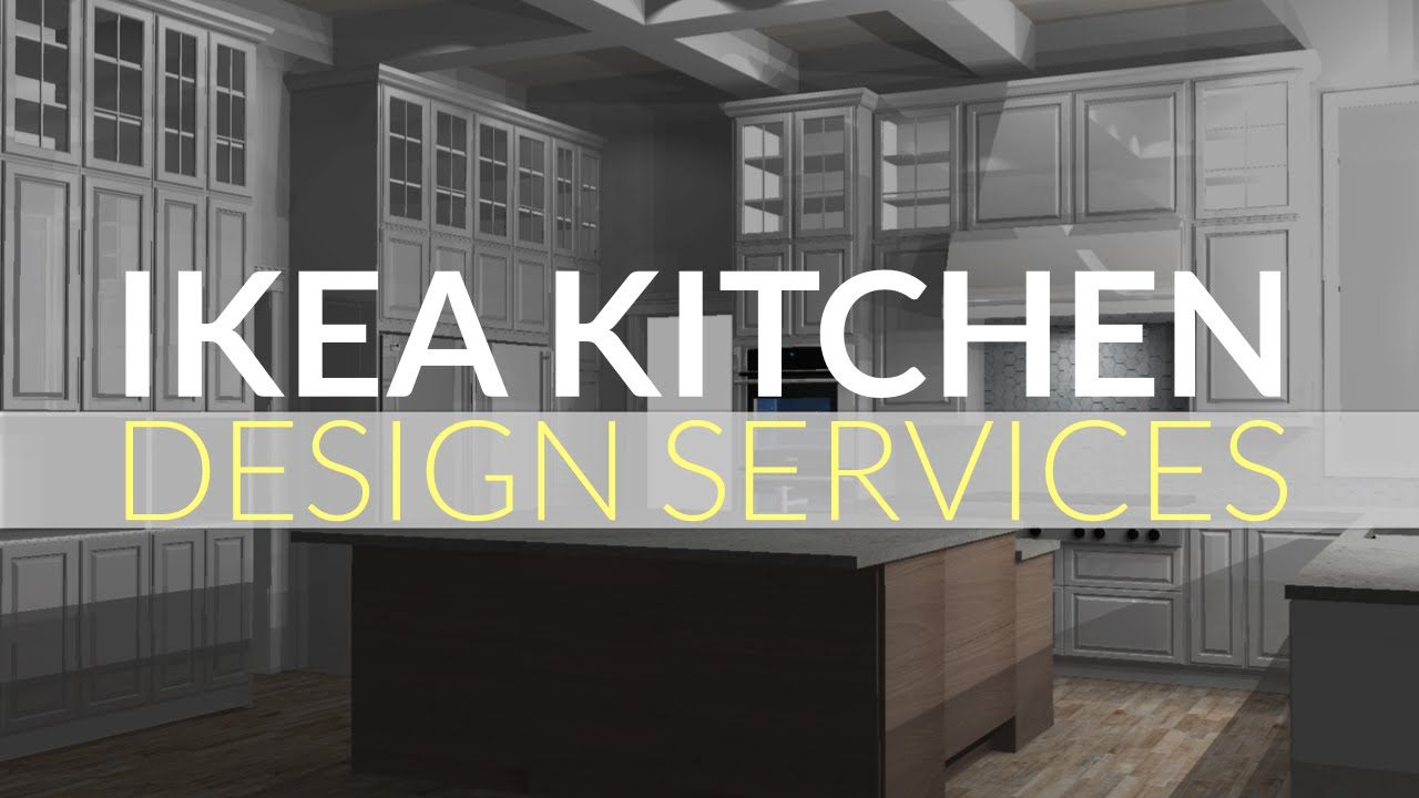 Ikea Kitchen Design Services How To Get The Most Value For Your Money Youtube