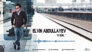 Elvin Abdullayev O Gun 2017 Youtube
