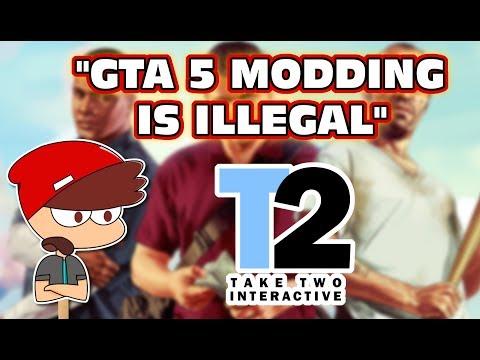 """Modding GTA V Is Illegal"" WTF Take 2 ?!?!"