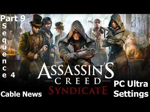 Assassin's Creed Syndicate Gameplay - Sequence 4 Cable News - Part 9