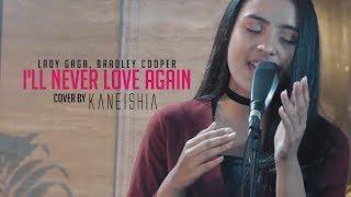 Baixar Lady Gaga, Bradley Cooper - I'll Never Love Again (Cover Live by Kaneishia Yusuf)