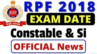 RPF Exam Date 2018 | Railway RPF परीक्षा तिथि | RPF Constable & Si Exam Date | Latest Official News