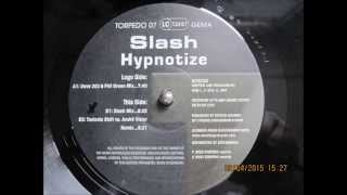 "Slash Hypnotize ""Dave 202 &  Phil Green Mix"" (Vinyl Rip)"