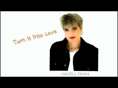 Hazell Dean - Turn it into Love (Alternative 12