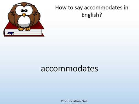 How to say accommodates in English? - Pronunciation Owl