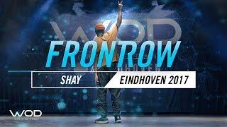 SHAY   FrontRow   World of Dance Eindhoven Qualifier 2017   #WODEIN17
