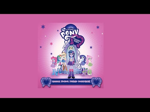 My Little Pony: Equestria Girls (Official Soundtrack Full Download)