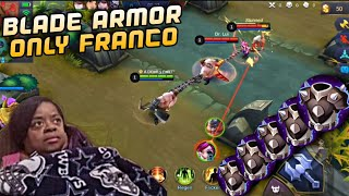 "SUPER TANKY FRANCO 💪 ""BLADE ARMOR ONLY""- TANK BUILD ON FRANCO 