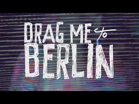 Drag Me To Berlin