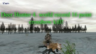 Deer Hunter 4. world record 16 point crossbow kill!